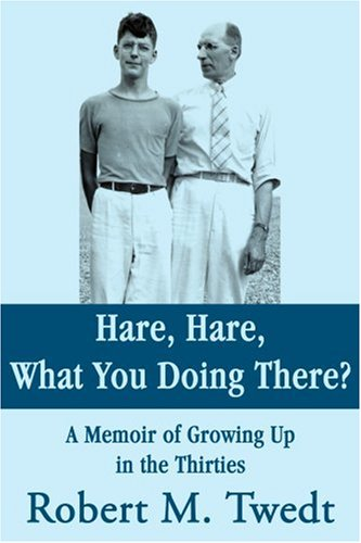 Liebre, liebre, qué estás haciendo allí: Una memoria de crecimiento para arriba en los años treinta