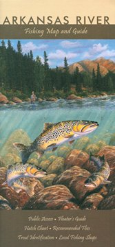 The Arkansas River Fishing Map and Guide