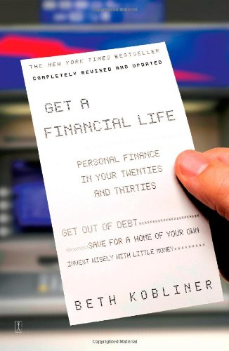 Get a Financial Life: Personal Finance In Your Twenties...