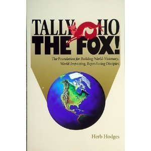tally-ho-the-fox-the-foundation-for-building-world-visionary-world-impacting-reproducing-disciples