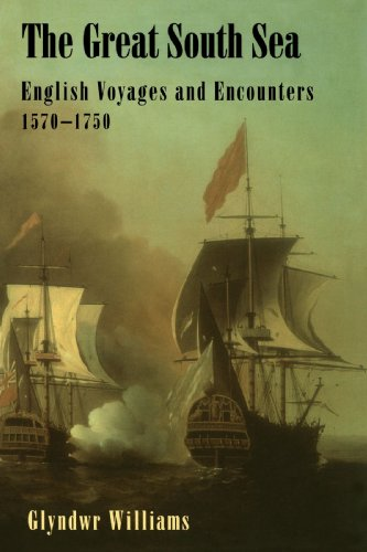 The Great South Sea - English Voyages and Encounters 1570-1750