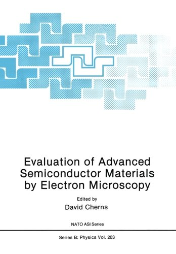 Evaluation Of Advanced Semiconductor Materials By Electron Microscopy (Nato Science Series B:)