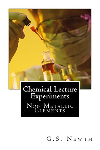 Chemical Lecture Experiments: Non Metallic Elements