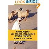 Notre Algérie: les années coopération (1965-1967) (French Edition)