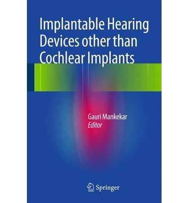 implantable-hearing-devices-other-than-cochlear-implants-edited-by-gauri-mankekar-october-2014