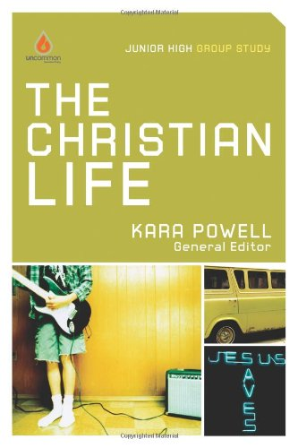 The Christian Life: Junior High Group Study (Uncommon)