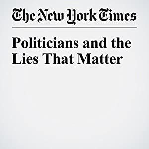 Politicians and the Lies That Matter