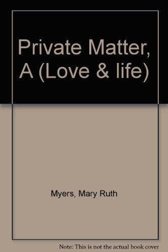 Private Matter, A (Love & life)
