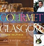 img - for Gourmet Glasgow : Second Helpings: More Simple Recipes for an Easy Life (Paperback)--by Alan Tomkins [2007 Edition] book / textbook / text book