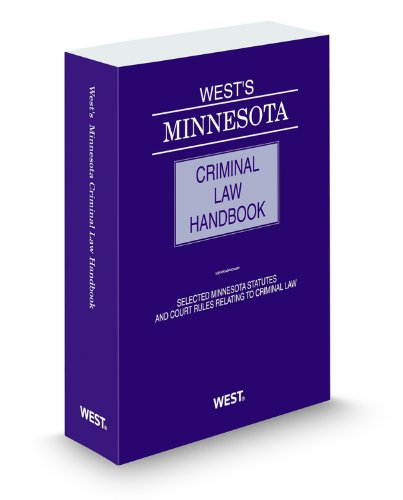 West's Minnesota Criminal Law Handbook, 2011 ed.