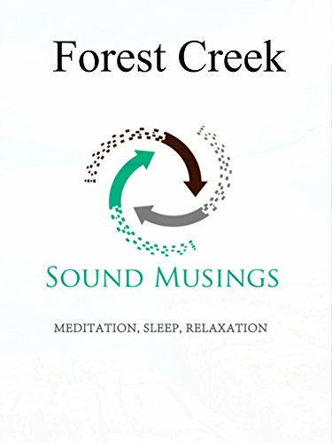 Forest Creek: Meditation, Sleep, Relaxation on Amazon Prime Instant Video UK