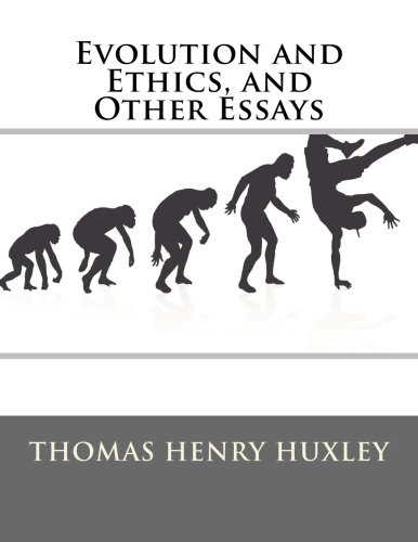 Evolution and Ethics, and Other Essays