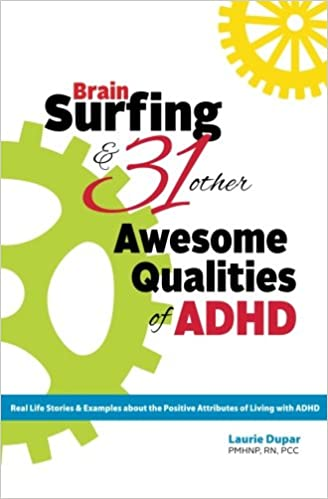 Brain Surfing & 31 Other Awesome Qualities of ADHD