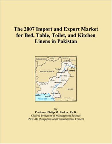 The 2007 Import and Export Market for Bed, Table, Toilet, and Kitchen Linens in Pakistan