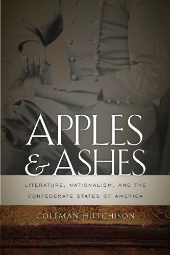 Apples and Ashes: Literature, Nationalism, and the Confederate States of America (The New Southern Studies)