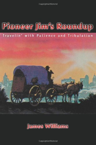 Pioneer Jim's Roundup: Travelin' With Patience and Tribulation