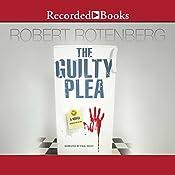 The Guilty Plea: A Novel | Robert Rotenberg