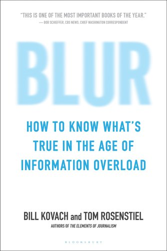 Blur: How to Know What's True in the Age of Information...