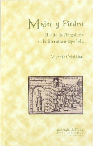 Mujer y piedra : el mito de Anaxárete en la literatura española