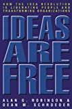 img - for Ideas Are Free: How the Idea Revolution Is Liberating People and Transforming Organizations book / textbook / text book