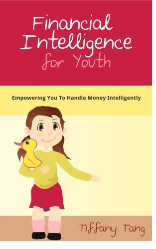 Financial Intelligence for Youth: Empowering You To Handle Money Intelligently: Volume 1