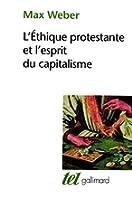 L'éthique protestante et l'esprit du capitalisme, suivi d'autres essais