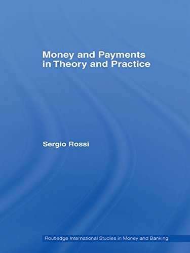 money-and-payments-in-theory-and-practice-routledge-international-studies-in-money-and-banking
