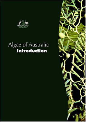 Algae of Australia: Introduction (Algae of Australia Series)