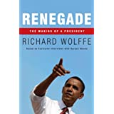 Renegade: The Making of a President ~ Richard Wolffe
