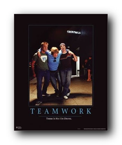 Teamwork There is no I in Drunk Mock Motivational Poster Print - 24x36