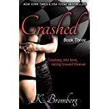 Crashed (The Driven Trilogy) ~ K. Bromberg