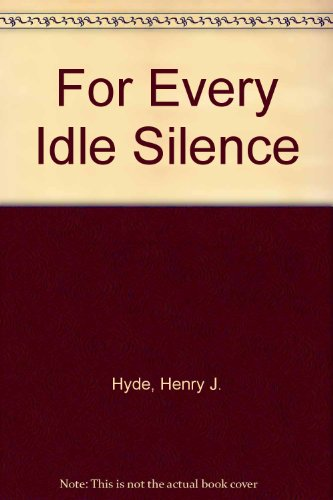 For Every Idle Silence