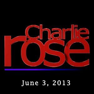 Charlie Rose: John McCain and Rahm Emanuel, June 3, 2013 Radio/TV Program