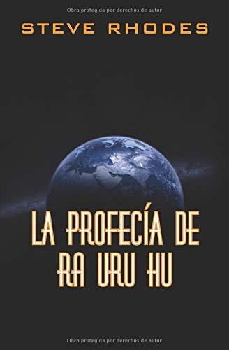 La profecía de Ra Uru Hu  [Rhodes, Steve] (Tapa Blanda)
