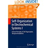 Self-Organization in Electrochemical Systems I: General Principles of Self-organization. Temporal Instabilities...