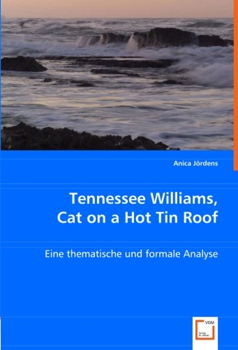 "the theme of morality in tennessee williamss cat on a hot tin roof Noting williams's ""grotesques,"" his morality how is loneliness a theme in cat on a hot tin roof cat on a hot tin roof tennessee williams."