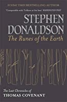 The Runes Of The Earth: The Last Chronicles of Thomas Covenant (Last Chronicles/Thomas Covenan)