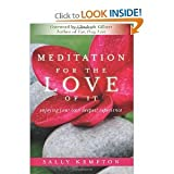 (MEDITATION FOR THE LOVE OF IT)) BY Kempton, Sally(Author)Paperback{Meditation for the Love of It: Enjoying Your Own Deepest Experience} on 28 Dec-2010