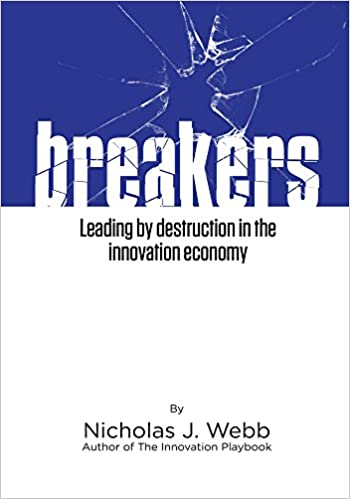 Breakers: Leading by Destruction in the Innovation Driven Economy