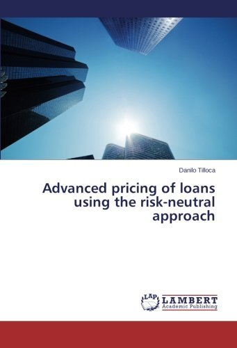 Advanced pricing of loans using the risk-neutral approach by Danilo Tilloca (2015-05-22)