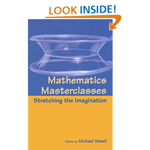 Mathematics masterclasses: Stretching the imagination Michael J. Sewell