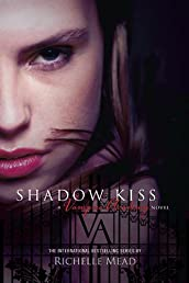 Shadow Kiss (Vampire Academy, Book 3)