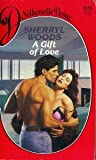 Gift Of Love (Silhouette Desire) (0373053754) by Sherryl Woods