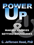 img - for Power Up: Making Choices & Setting Boundaries book / textbook / text book