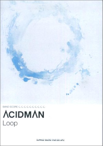 バンドスコア ACIDMAN 「Loop」 (バンド・スコア)