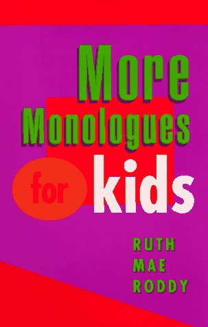 More Monologues for Kids, Ruth Mae Roddy