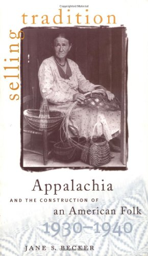 Selling Tradition : Appalachia and the Construction of an American Folk