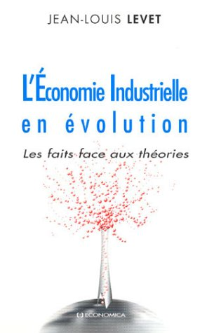 L'Économie Industrielle en évolution : Les faits face aux théories
