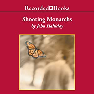 Shooting Monarchs | [John Halliday]