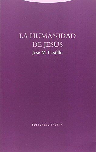 La Humanidad De Jesús (Estructuras y procesos. Religión)